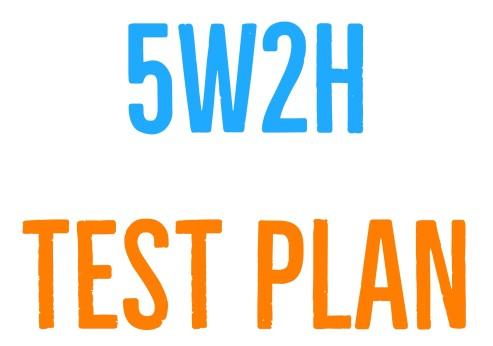5W2h Test Plan