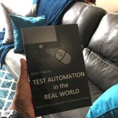 Test Automation in the Real World